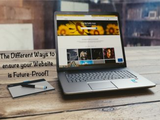 Different Ways to ensure your Website is Future-Proof