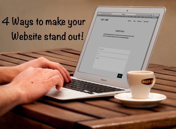 4 Ways to make your Website stand out!