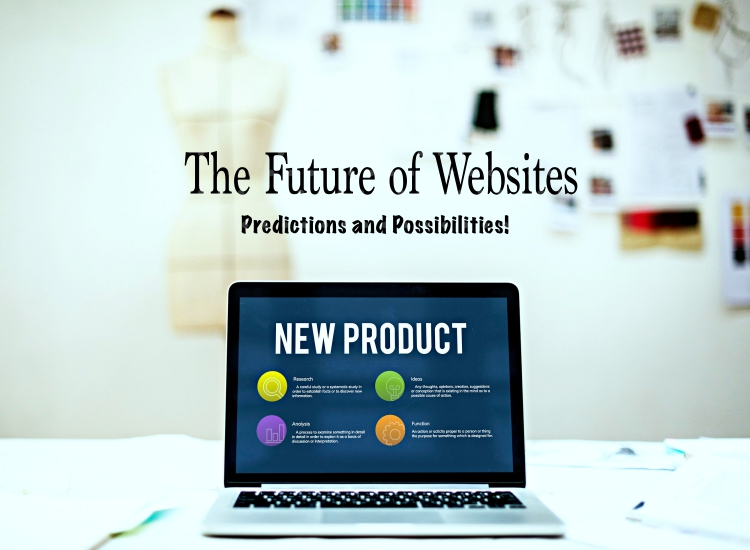 The Future of Websites: Predictions and Possibilities!