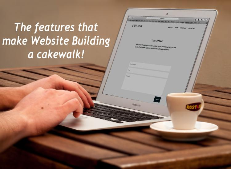 The features that make Website Building a cakewalk!