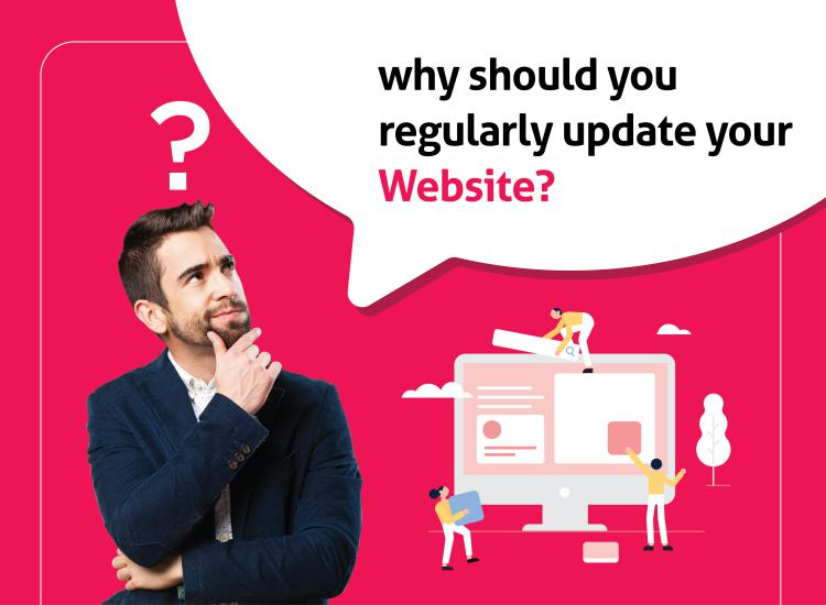 Why should you regularlyupdate your website?