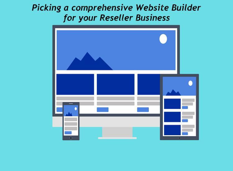 Picking a comprehensive Website Builder for your Reseller Business