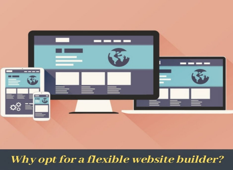 Why opt for a flexible website builder?