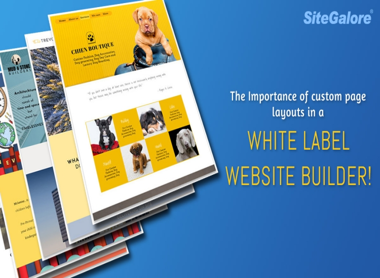 The Importance of custom page layouts in a white label website builder!