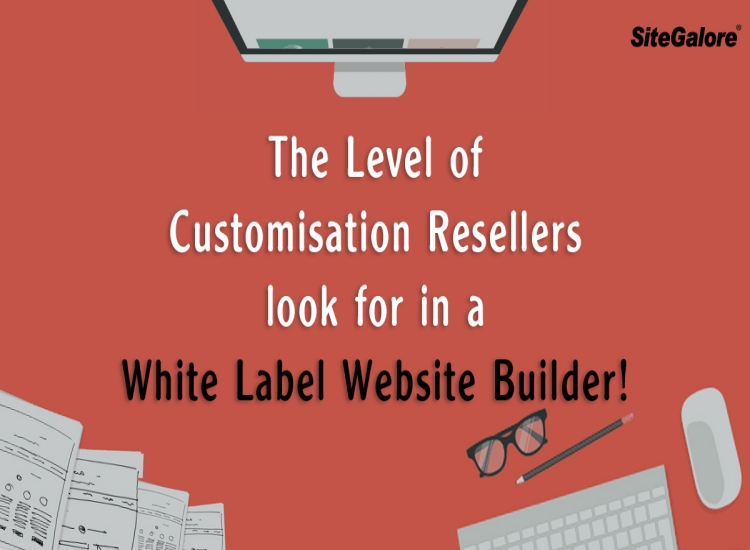 The level of customisation resellers look for in a white label website builder!