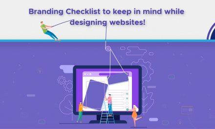 Branding Checklist to keep in mind while designing websites!