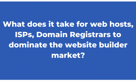 What does it take for web hosts, ISPs, Domain Registrars to dominate the website builder market?